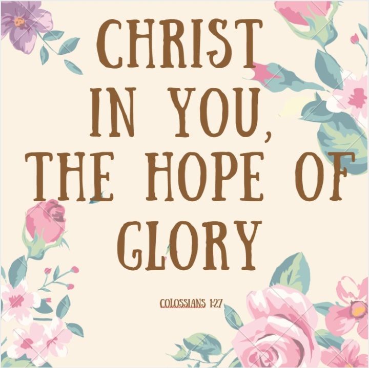 It is Christ In You, the Hope ofGlory